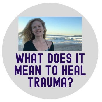 What does it mean to heal trauma?